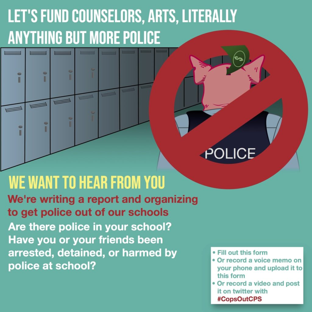 "Let's fund counselors, arts, literally anything but more police [drawing of lockers with a pig wearing a ""Police"" vest with back to viewer, and a red no circle over it] We want to hear from you. We're writing a report and organizing to get police out of our schools. Are there police in your school? have you or youre friends been arrested, detained, or harmed by police at school?  Fill out this form Or record a voice memo on your phone and upload it to this form Or record a video and post it on twitter with #CopsOutCPS"